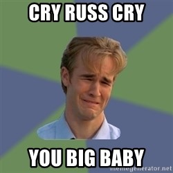 Sad Face Guy - Cry Russ cry You big baby