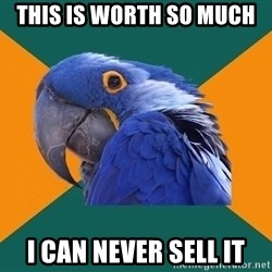 Paranoid Parrot - This is worth so much i can never sell it