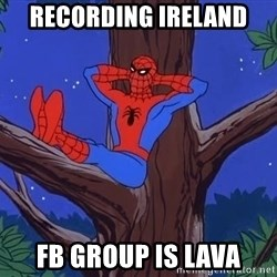 Spiderman Tree - Recording Ireland FB group is lava