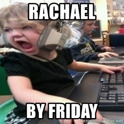 angry gamer girl - Rachael by Friday