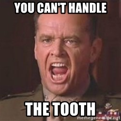 Jack Nicholson - You can't handle the truth! - You can't handle the tooth