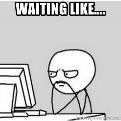 computer guy - waiting like....