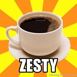 Cup of coffee -  ZESTY