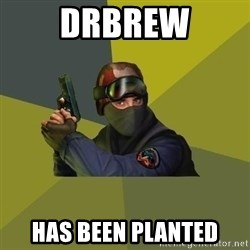 Counter Strike - Drbrew HAS been planted
