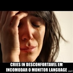 crying girl sad -  Cries in desconfortaVel em Incomodar o monitor language