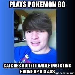 Dumb Dan  - PLAYS POKEMON GO CATCHES DIGLETT WHILE INSERTING PHONE UP HIS ASS