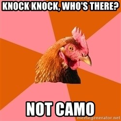 Anti Joke Chicken - Knock knock, who's there? Not camo