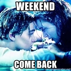 COME BACK JACK - weekend come back
