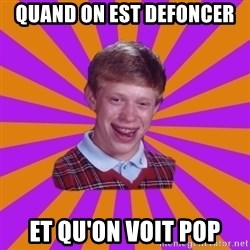 Unlucky Brian Strikes Again - quand on est defoncer et qu'on voit pop