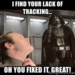 I find your lack of faith disturbing - I find your lack of tracking... oh you fixed it, great!