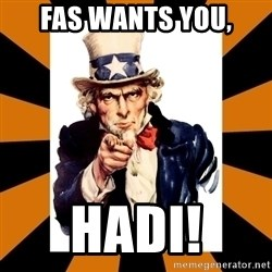 Uncle sam wants you! - FAS WANTS YOU, HADI!