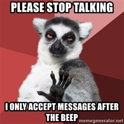 Chill Out Lemur - please stop talking i only accept messages after the beep