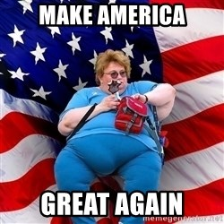Obese American - Make america Great again