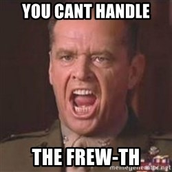 Jack Nicholson - You can't handle the truth! - You cant handle  The Frew-th