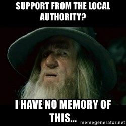 no memory gandalf - support from the local authority? i have no memory of this...