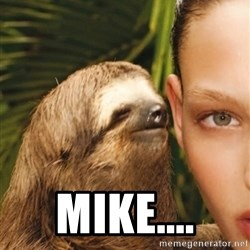 The Rape Sloth -  MIKE....