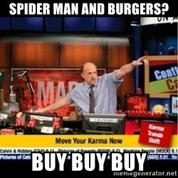 Mad Karma With Jim Cramer - Spider man and burgers? BUY BUY BUY
