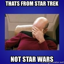 Picard facepalm  - Thats from Star trek not star wars
