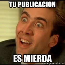 You Don't Say Nicholas Cage - tu publicacion es mierda