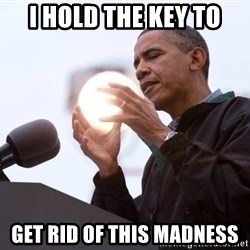 Wizard Obama - I hold the key to Get rid of this madness