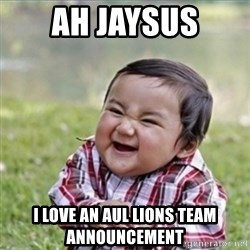 evil plan kid - Ah jaysus i love an aul lions team announcement