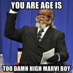 the rent is too damn highh - YoU are Age is TOo damn high marvi boy