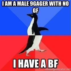 Socially Awkward to Awesome Penguin - I Am A MALE 9GAGER With No gf I Have A bf