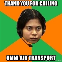 Stereotypical Indian Telemarketer - Thank you for calling Omni air transport