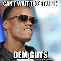 Dat Ass - Can't wait to get up in DEM GUTS