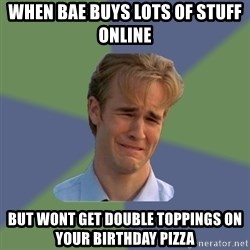 Sad Face Guy - When bae buys lots of stuff online But wont get double toppings on your birthday pizza