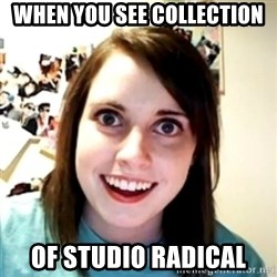 obsessed girlfriend - when you see collection of studio radical