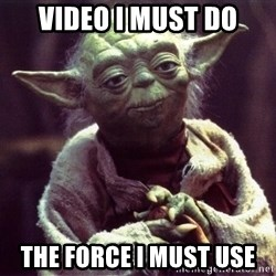 Yoda - Video I must do The force I must use