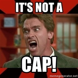 Arnold Schwarzenegger 1 - It's not a cap!