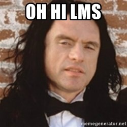 Disgusted Tommy Wiseau - oh hi lms