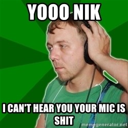 Sarcastic Soundman - Yooo nIK I CAN'T HEAR YOU YOUR MIC IS SHIT