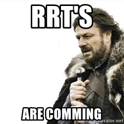 Prepare yourself - RRT's  ARE COMMING