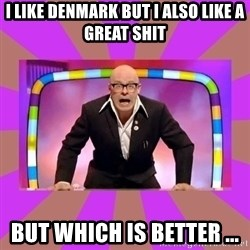 Harry Hill Fight - I LIKE DENMARK but I ALSO LIKE A GREAT SHIT BUT WHICH IS BETTER ...