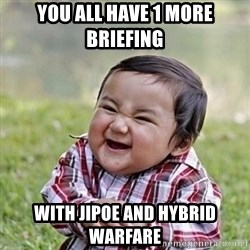 Niño Malvado - Evil Toddler - You all have 1 more briefing With JIpoe and hybrid warfare
