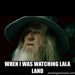 no memory gandalf -  when i was watching lala land