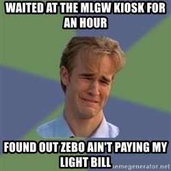Sad Face Guy - Waited at the MLGW Kiosk for an hour found out zebo ain't paying my light bill