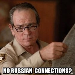 Tommy Lee Jones  -  No russian  connections?