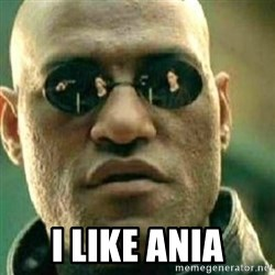 What If I Told You -  i like ania