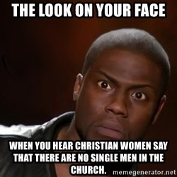 kevin hart nigga - The look on your face When you hear Christian women say that there are no single men in the church.