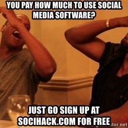 kanye west jay z laughing - You Pay How Much To Use Social Media Software? Just Go Sign Up At SociHack.com For Free