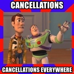 Everywhere - CANCELLATIONS  CANCELLATIONS EVERYWHERE