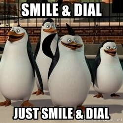 Madagascar Penguin - smile & dial just smile & dial