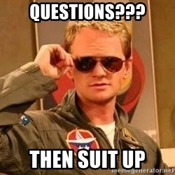Barney Stinson - Questions??? Then suit up