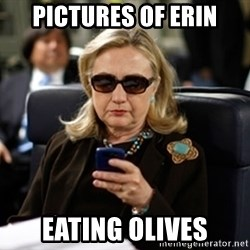Hillary Clinton Texting - Pictures of erin Eating olives