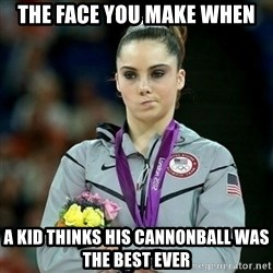 McKayla Maroney Not Impressed - the face you make when a kid thinks his cannonball was the best ever
