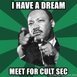 Martin Luther King jr.  - I have a dream Meet for cult sec